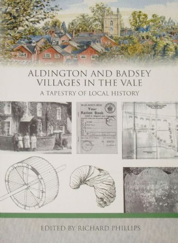 Aldington and Badsey, Villages in the Vale - A Tapestry of Local History, edited by Richard Phillips